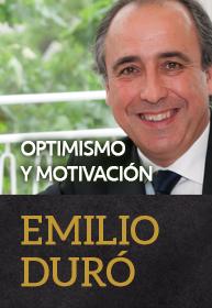 Optimismo y Motivación con Emilio Duró