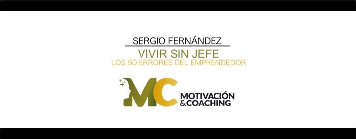 "Aprende a ""VIVIR SIN JEFE"" por Sergio Fernández"